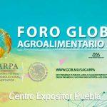 Puebla sede del Foro Global Agroalimentario 2017